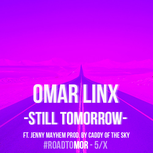 Omar LinX - Still Tomorrow (Ft. Jenny Mayhem) [Thissongissick.com Exclusive Download]