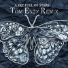 Coldplay - A Sky Full Of Stars (Tom Enzy Remix) ***** FREE DOWNLOAD *****