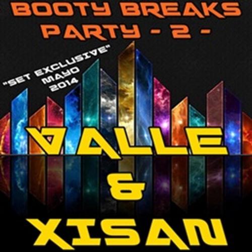 BOOTY BREAKS PARTY 2 - VALLE & XISAN - SALA IDEM 16 MAYO CABRA (CÓRDOBA)FREE DOWNLOAD!!!