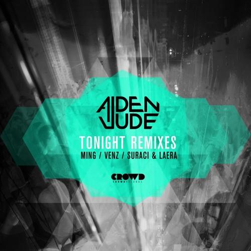 Aiden Jude - Tonight feat. Nafsica (Venz Remix)