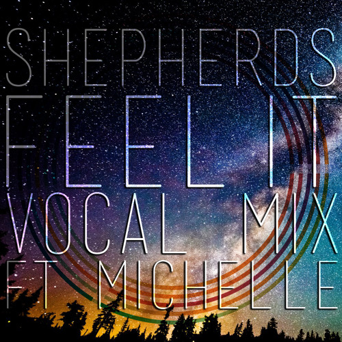 Feel It (Vocal Mix ft Michelle)