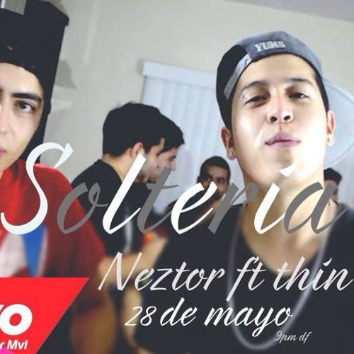 Solteria - Neztor Ft Thin MVL