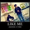 Download Like Me feat. P.Keez (Prod.HideFlocca) Mp3