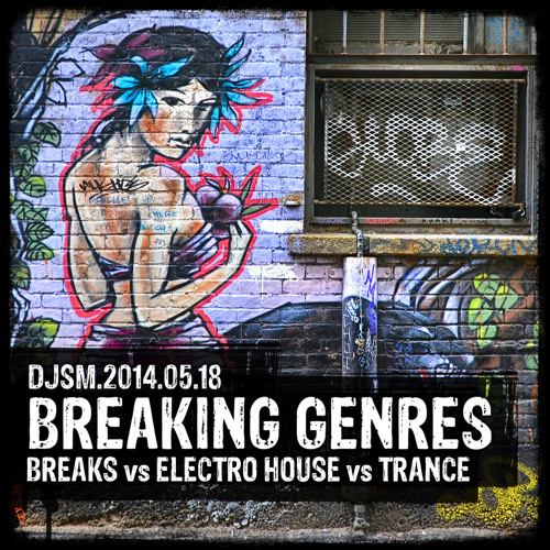 Breaking Genres Mix - Breakbeat vs Electro House vs Dirty Trance
