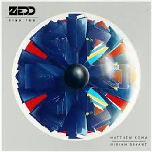Zedd - Find You (Nine Harmonies Remix)