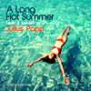 """""""A LONG HOT SUMMER"""" - Mixed by Julius Papp for King St (NYC). (Commercially released July, 2014)."""