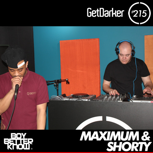 Maximum & Shorty [Boy Better Know] -GetDarker Podcast 215