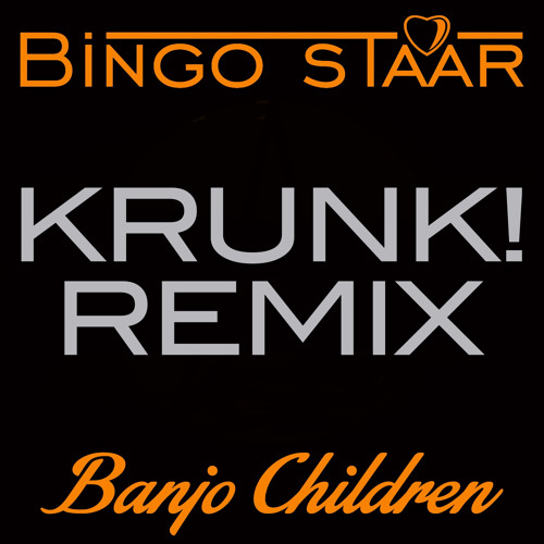 Bingo Staar - Banjo Children (Krunk! Remix) [OUT NOW]