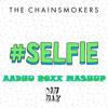 #Selfie(AADHU ROXX MASHUP) FULL (FREE DOWNLOD) :D