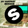 Jay Hardway Bootcamp Mendus Remix mp3