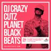 DJ CrAzY CutZ- Planet Black Beats 29.05.2014