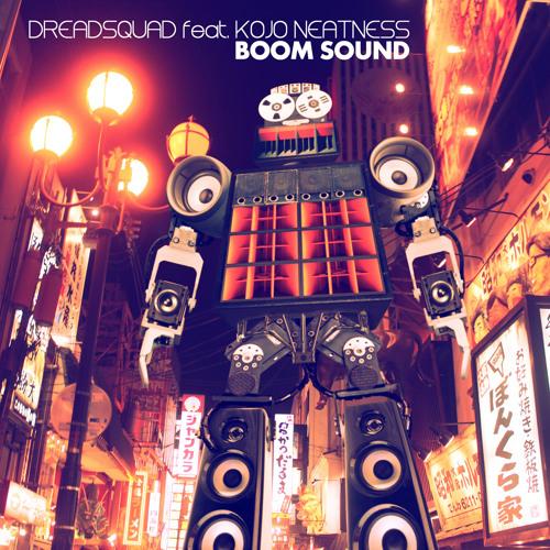 Dreadsquad feat. Kojo Neatness - Boom Sound
