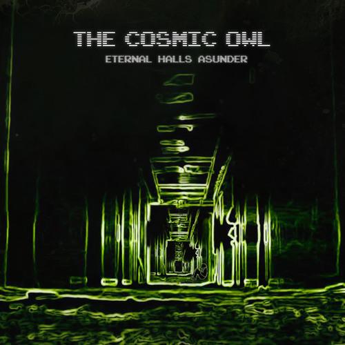 The Cosmic Owl - Eternal Halls Asunder (digital // free / pwyw)