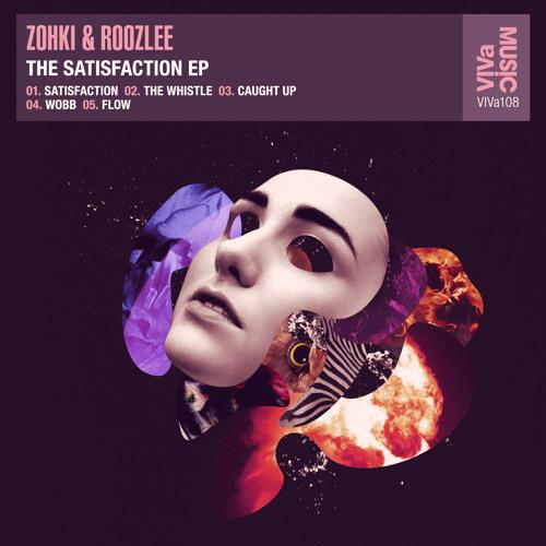 VIVa108 /// Zohki & Roozlee - Satisfaction EP