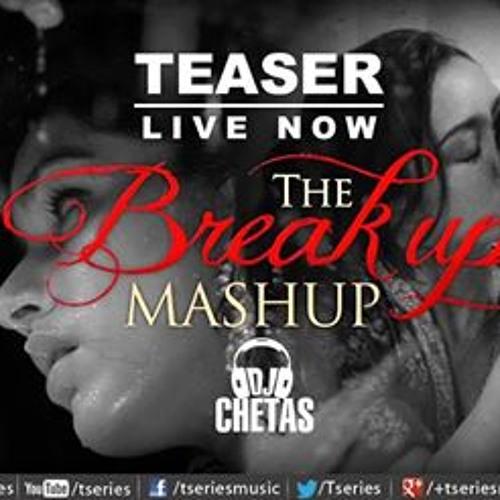 THE BREAKUP MASHUP ♫ BY DJ CHETAS - Hussain Dar