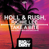 Holl & Rush, Richie Lee - Take A Bite [OUT NOW]