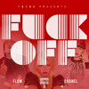 Download Flow ft Chanel - Fuck Off Mp3