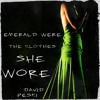 Emerald Were The Clothes She Wore