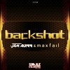Backshot - Jam Aunni and Max Fail [OUT NOW]