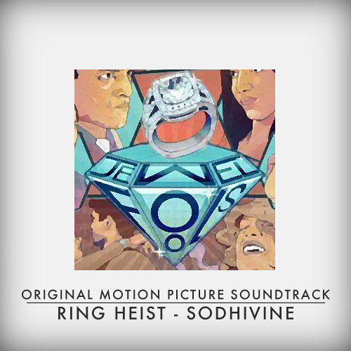 Ring Heist (From The 'Jewel Fools' Film Soundtrack)