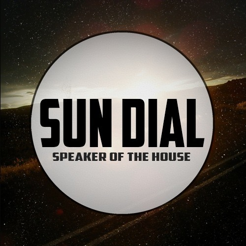 Speaker of the House - Sun Dial [FREE DOWNLOAD]