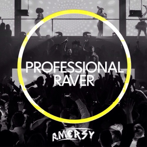 Amersy - Professional Raver (Original Mix)