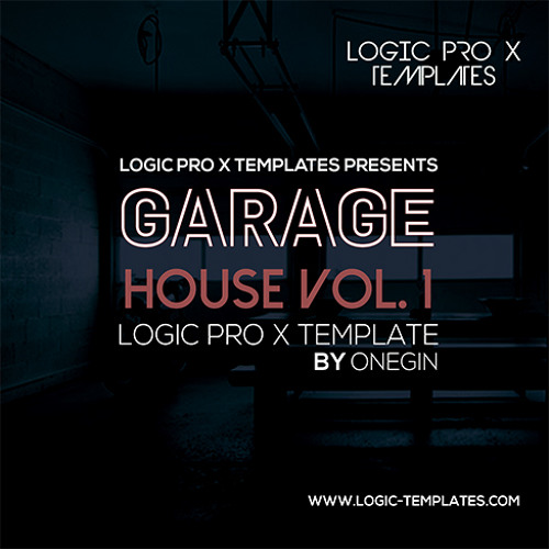Garage House Logic X Template Vol.1 by Onegin