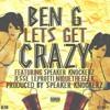 Lets Get Crazy (prod by Speaker Knockerz) - ft. Speaker Knockerz, Jesse Leprotti and Nique