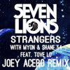 Seven Lions with Myon & Shane 54 - Strangers Feat. Tove Lo (Joey Acero Remix)