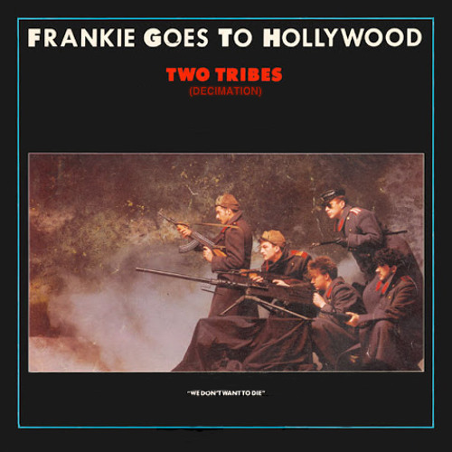 Frankie Goes To Hollywood : Two Tribes (Decimation) by Hibs Mix | Free ...