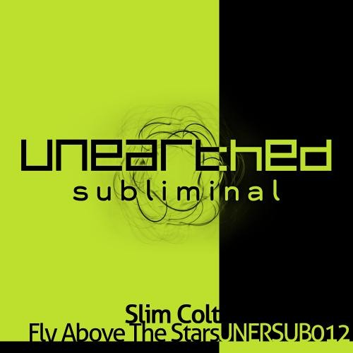 Slim Colt - Fly Above The Stars (Rizen remix) [Unearthed Subliminal] (2010)