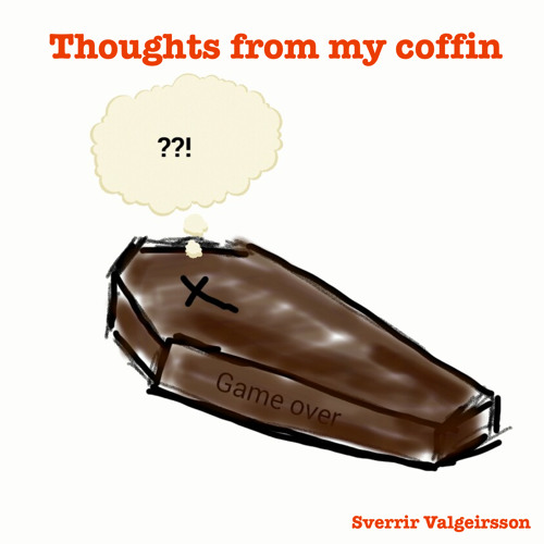 Thoughts From My Coffin