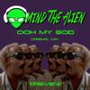 Mind The Alien- OOH MY GOD (ORIGINAL MIX PREVIEW)