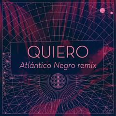 Quiero Atlántico Negro Remix