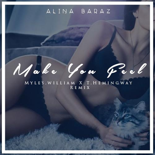 Alina Baraz - Make You Feel (Myles.William X T.Hemingway Remix)