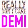 Demi Lovato - Really Dont Care (Radio Disney Solo Version) (Full HQ) (Free Download)