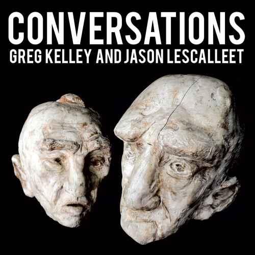 """Greg Kelley and Jason Lescalleet """"A Frank Discussion"""""""