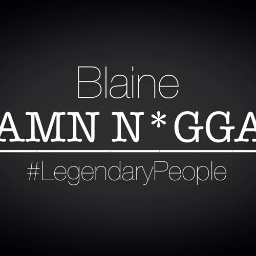 Blaine - Damn N*ggas