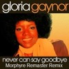 Gloria Gaynor - Never Can Say Goodbye (Morphyre Remaster Mix)