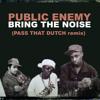 Bring the Noise (Pass the Dutch REMIX)