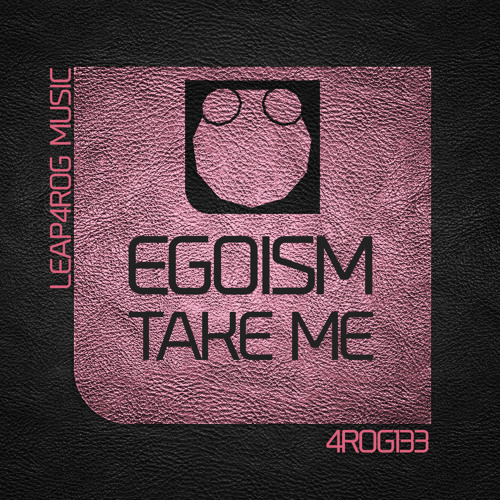 Egoism - Take Me (Original Mix)