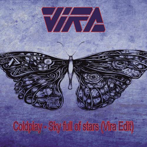Coldplay - Sky full of stars (Vira Edit) Free Download on Buy