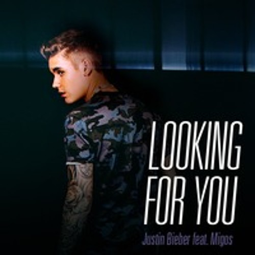 @JustinBieber Ft Migos - Looking For You #NowPlaying