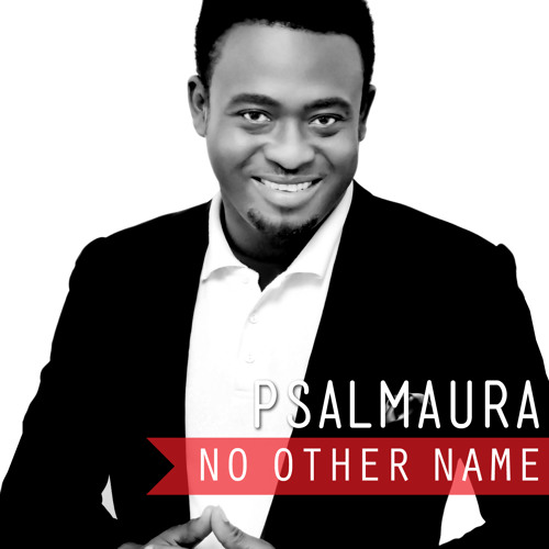 "Psalmaura and his song ""No Other Name"""