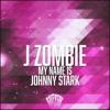 J Zombie - My Name Is Johnny Stark (Original Mix) [Raversar Records] *** FREE D/L ***