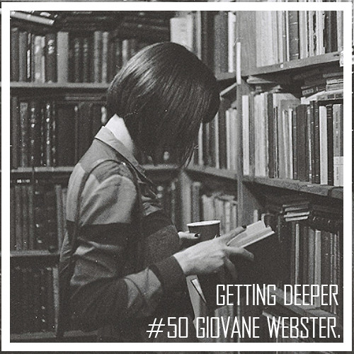 Getting Deeper Podcast #50 mixed by Giovane Webster