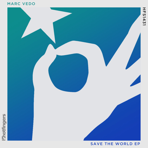 "Marc Vedo ""Save the world"" Hotfinger Records"