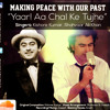 Yaar! Aa Chal Ke Tujhe - Making Peace With Our Past - Kishore Kumar, Shahvaar Ali Khan