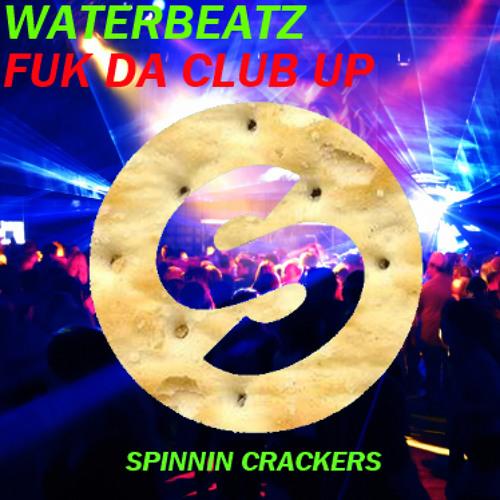 WATERBEATZ - Fuk the Club up (Original Mix)