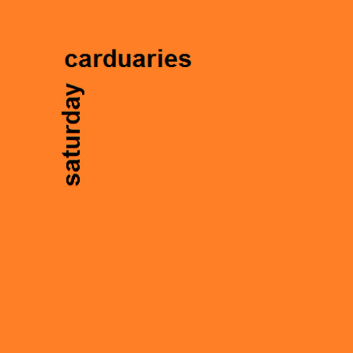Carduaries - Saturday